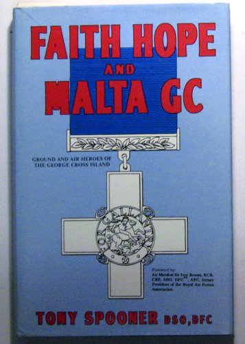 Image for Faith, Hope and Malta GC: Ground and Air Heroes of the George Cross Island