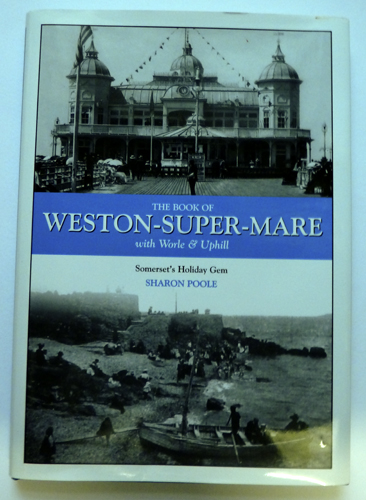 Image for The Book of Weston-Super-Mare With Worle and Uphill: Somerset's Holiday Gem
