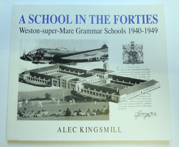 Image for A School in the Forties: Weston-super-Mare Grammar Schools 1940-1949