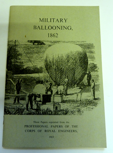 Image for Military Ballooning, 1862: Three Papers Reprinted from the Professional Papers of the Corps of Royal Engineers, Vol XII, 1863