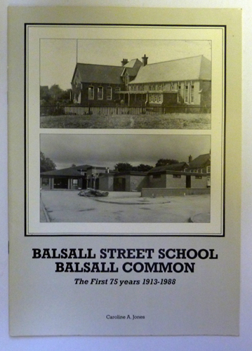 Image for Balsall Street School, Balsall Common: The First 75 Years 1913-1988
