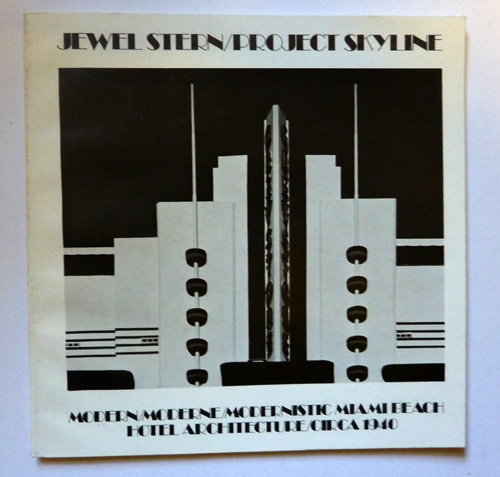 Image for Project Skyline: Modern; Moderne; Modernistic Miami Beach Hotel Architecture Circa 1940