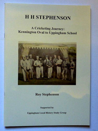 Image for H.H. Stephenson: A Cricketing Journey. Kennington Oval to Uppingham School