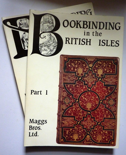 Image for Bookbinding in the British Isles: Sixteenth to the Twentieth Century Parts I & II. Catalogue 1075