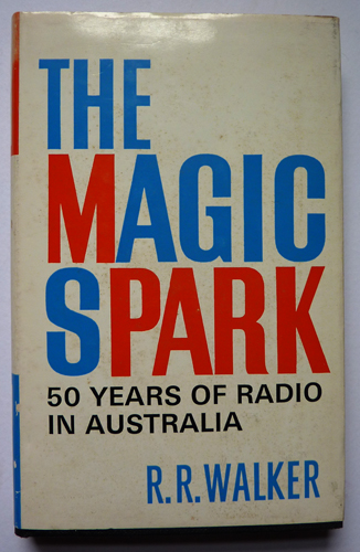 Image for The Magic Spark: 50 Years of Radio in Australia