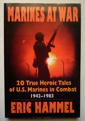 Image for Marines at War: 20 True Heroic Tales of U.S. Marines in Combat, 1942-1983