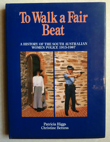 Image for To Walk a Fair Beat: A History of the South Australian Women Police 1915 - 1987