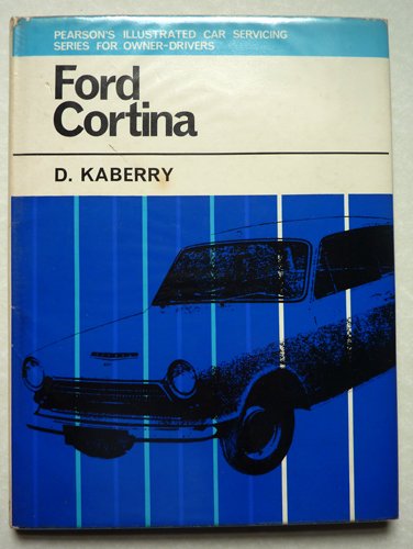Image for Ford Cortina: Including Standard, De Luxe and Super Saloons, Estate Cars and G.T.