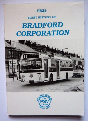 Image for PB28: Fleet History of Bradford Corporation (City of Bradford Tramways Department, Bradford  Corporation Passenger Transport, Bradford City Transport)