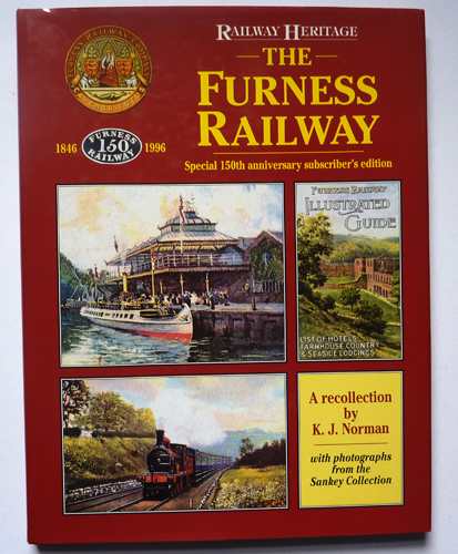 Image for Railway Heritage: The Furness Railway. A Recollection By KJ Norman with Photographs from the Sankey Collection