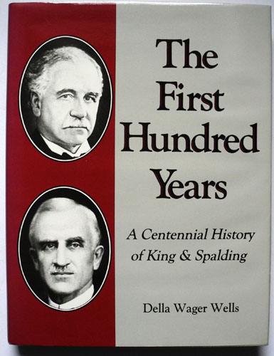 Image for The First Hundred Years: A Centennial History of King & Spalding