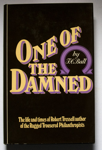 Image for One of the Damned: The Life and Times of Robert Tressell, Author of 'The Ragged Trousered Philanthropists'