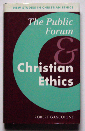 Image for New Studies in Christian Ethics: The Public Forum and Christian Ethics
