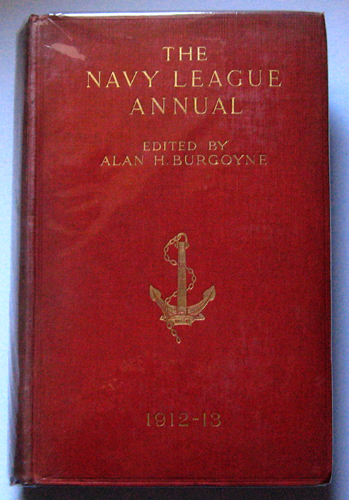 Image for The Navy League Annual 1912 - 13 (Corrected to October 10th, 1912). Sixth Year of Issue