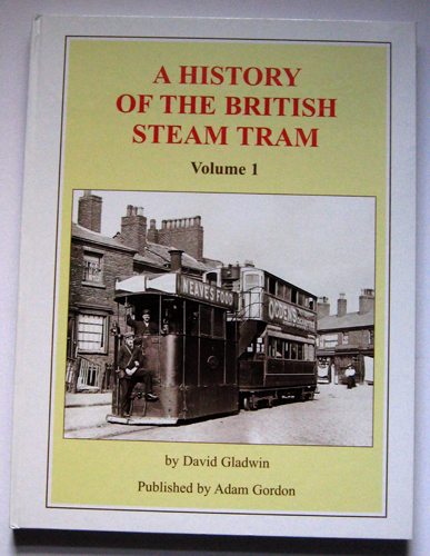 Image for A History of the British Steam Tram Volume 1 (One, I)