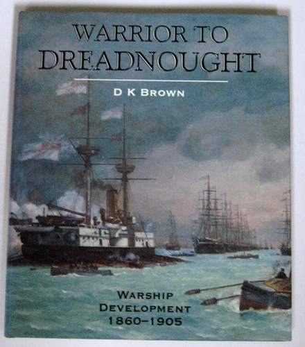 Image for Warrior to Dreadnought: Warship Development, 1860 - 1905