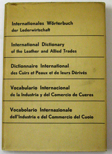 Image for International Dictionary of the Leather and Allied Trades: German; English; French; Spanish; Italian