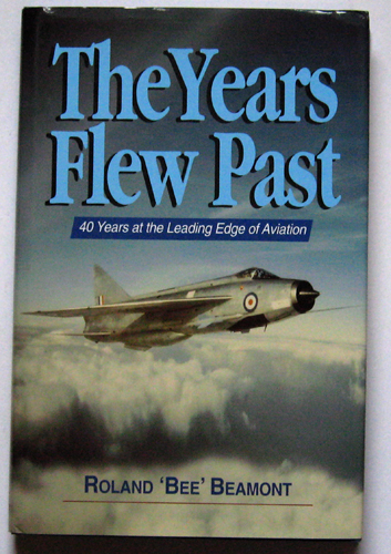 Image for The Years Flew Past: 40 Years at the Leading Edge of Aviation