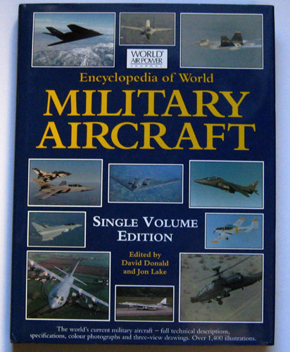 Image for Encyclopedia of World Military Aircraft. Single Volume Edition. The World's Current Military Aircraft - Full Technical Descriptions, Specifications, Colour Photographs and 3-view Drawings.