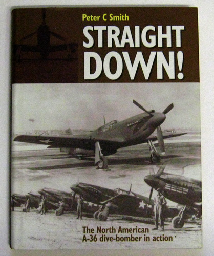 Image for Straight Down!: The North American A-36 Dive Bomber in Action