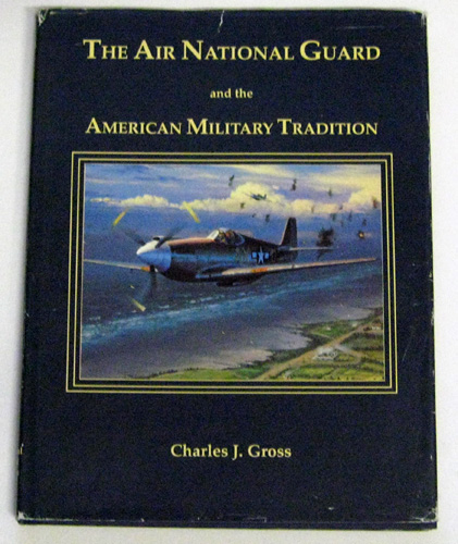Image for The Air National Guard and the American Military Tradition: Militiaman, Volunteer and Professional