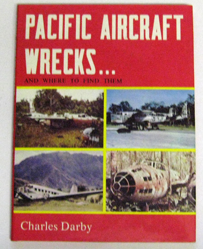 Image for Pacific Aircraft Wrecks: And Where to Find Them
