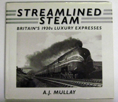 Image for Streamlined Steam: Britain's 1930s Luxury Expresses