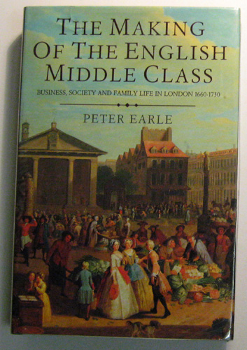 Image for The Making of the English Middle Class: Business, Society and Family Life in London, 1660 - 1730