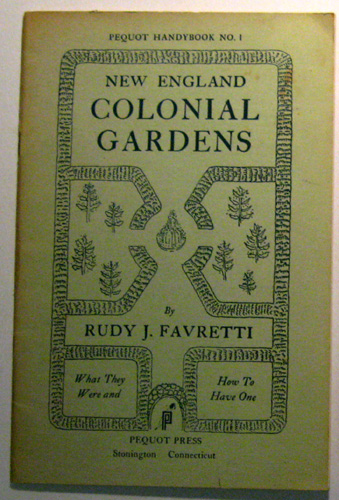 Image for Pequot Handybook No.1: New England Colonial Gardens. What They Were and How to Have One