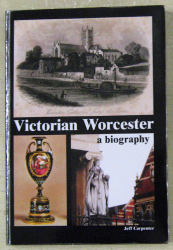 Image for Victorian Worcester: A Biography