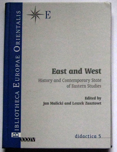 Image for Bibliotheca Europea Orientalis Volume XXXIV: East and West: History and Contemporary State of Eastern Studies. Conference Centre for East European Studies, University of Warsaw, October 26-28, 2008