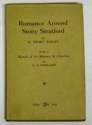 Image for Romance Around Stony Stratford (RE Barley) with a Sketch of Its History and Charities (CP Woollard)