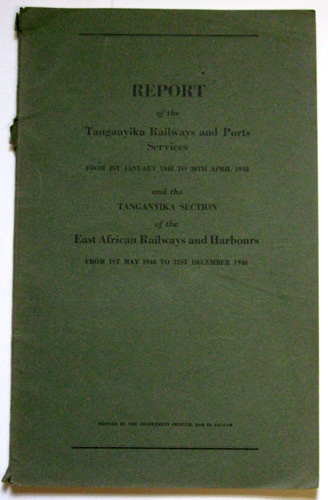 Image for Report of the Tanganyika Railways and Ports Services from 1st January 1948 to 30th April 1948 and the Tanganyika Section of the East African Railways and Harbours from 1st May 1948 to 31st December 1948