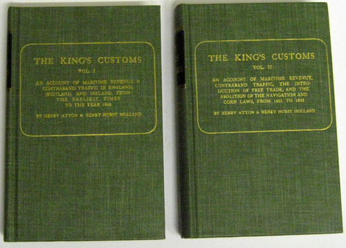 Image for The King's Customs: Vol I: An Account of Maritime Revenue & Contraband Traffic in England, Scotland, & Ireland, from the Earliest Times to the Year 1800. Vol II: ...the Introduction of Free Trade & the Abolition of the Navigation & Corn Laws, from 1801-55