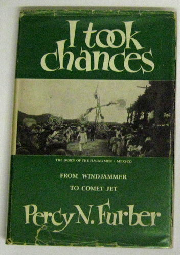 Image for I Took Chances: From Windjammer to Comet Jet: The Autobiography of Percy Norman Furber