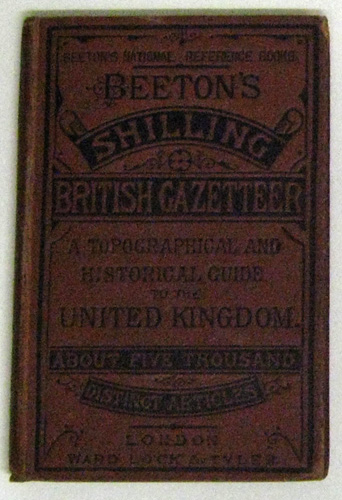 Image for Beeton's Shilling British Gazetteer: A Topographical and Historical Guide to the United Kingdom Containing Nearly Five Thousand Distinct Articles. With the Correct Pronunciation of the Name of Every Place