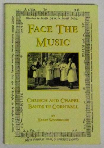 Image for Face the Music: Church and Chapel Bands in Cornwall