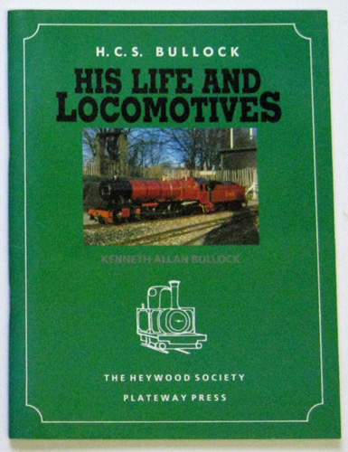 Image for H.C.S. Bullock: His Life and Locomotives