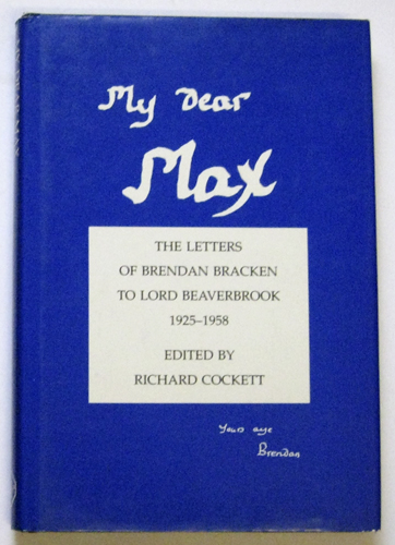 Image for My Dear Max: The Letters of Brendan Bracken to Lord Beaverbrook, 1925-58 (Sources for Modern British History)