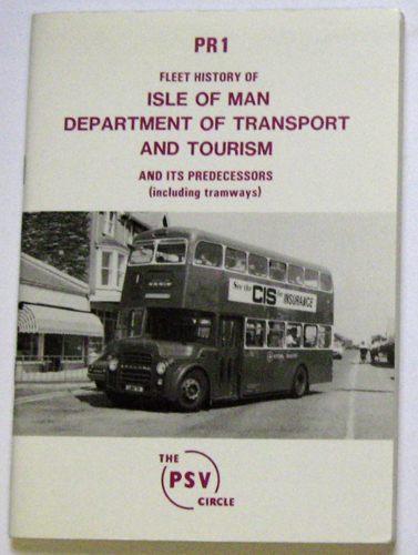 Image for PR1: Fleet History of Isle of Man Department of Transport and Tourism and Its Predecessors (Including Tramways)
