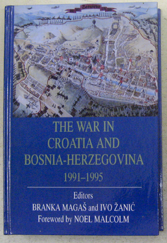 Image for The War in Croatia and Bosnia-Herzegovina 1991-1995