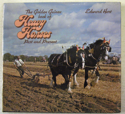 Image for The Golden Guinea Book of Heavy Horses Past and Present
