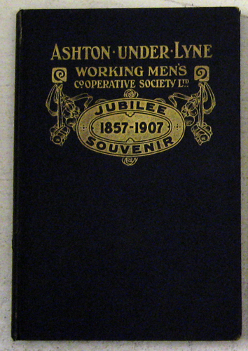 Image for History of the Ashton-under-Lyne Working Men's Co-operative Society Limited, 1857 - 1907