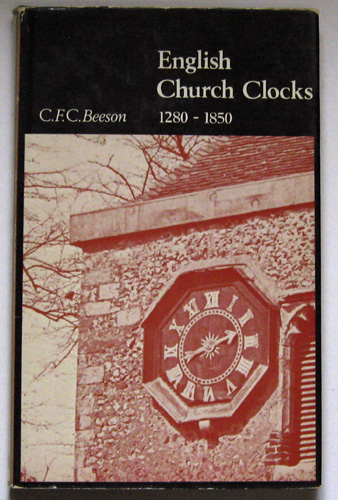 Image for English Church Clocks, 1280 - 1850: History and Classification (Monograph No. 5 / Antiquarian Horological Society)