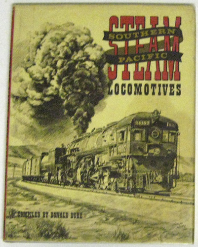 Image for Southern Pacific Steam Locomotives: A Pictorial Anthology of Western Railroading