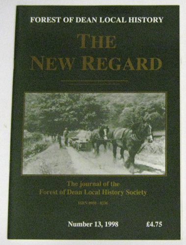 Image for Forest of Dean Local History: The New Regard Number 13, 1998