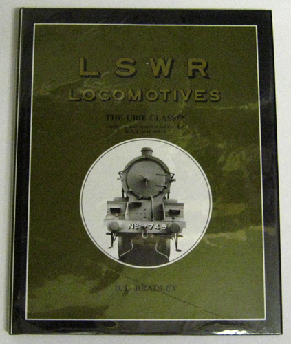 Image for An Illustrated History of LSWR Locomotives: The Urie Classes Including Those Modified and Built By R.E.L. Maunsell