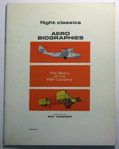 Image for Flight Classics Aero Biographies: The Story of the PBY Catalina Volume 1