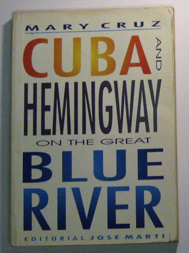 Image for Cuba and Hemingway on the Great Blue River.
