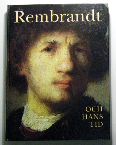 Image for Rembrandt Och Hans Tid (Rembrandt and His Age):  : Människan i Centrum (Focus on Man). En Utstallning Ingaende I Nationalmuseums 200-Arsjubileum (Exhibition Catalogue)